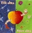 ALMA - TÉLI ALMA - NYÁRI ALMA  CD