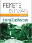 Fekete István - Hajnal Badányban [eKönyv: epub, mobi]<!--span style='font-size:10px;'>(G)</span-->
