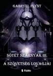 Gabryel Flynt - Sötét szárnyak III. - A Szövetség Lovagjai [eKönyv: epub, mobi]<!--span style='font-size:10px;'>(G)</span-->