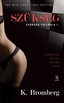 K. Bromberg - Szükség [eKönyv: epub, mobi]