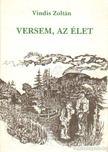 Vindis Zoltán - Versem,  az élet [antikvár]