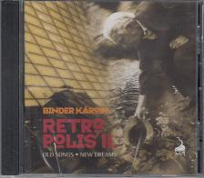 - RETROPOLIS II. - OLD SONGS, NEW DREAMS CD - BINDER KÁROLY