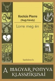 KOCKÁS PIERRE (  NAGY KÁROLY) - Lorre meg én [eKönyv: epub, mobi]
