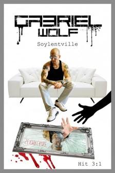 Gabriel Wolf - Soylentville  [eKönyv: epub, mobi]