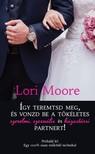 Így teremtsd meg, és vonzd be a tökéletes szerelmi, szexuális és házastársi partnert!  [eKönyv: epub, mobi]<!--span style='font-size:10px;'>(G)</span-->