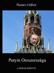 NEMES GÁBOR - Putyin Oroszországa [eKönyv: pdf, epub, mobi]<!--span style='font-size:10px;'>(G)</span-->