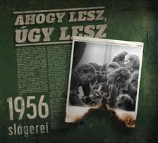 - AHOGY LESZ, ÚGY LESZ - 1956 slágerei (ÚJ)