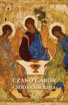 Czakó Gábor - Csodák csodája