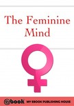 House My Ebook Publishing - The Feminine Mind [eKönyv: epub,  mobi]