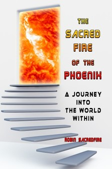 Sacredfire Robin - The Sacred Fire of the Phoenix [eKönyv: epub, mobi]