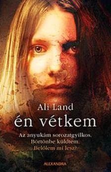 Land, Ali - Én vétkem