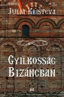 KRISTEVA, JULIA - Gyilkosság Bizáncban
