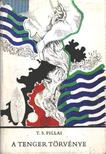 Pillai, Thakazhi S. - A tenger törvénye [antikvár]