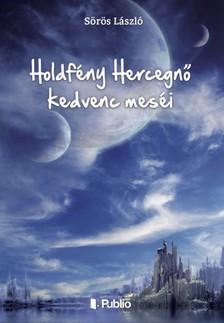 László Sörös - Holdfény Hercegnő kedvenc meséi [eKönyv: epub, mobi]