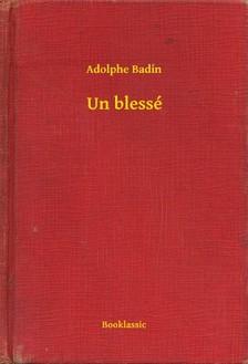 Badin Adolphe - Un blessé [eKönyv: epub, mobi]