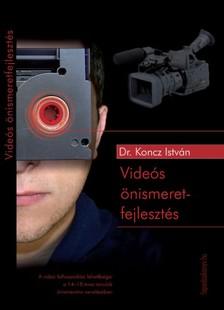 Dr. Koncz István, - Videós önismeretfejlesztés [eKönyv: epub, mobi]