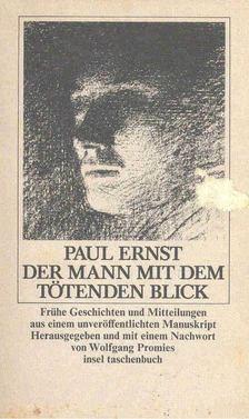 ERNST, PAUL - Der Mann mit dem tötenden Blick [antikvár]