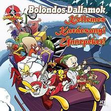 Ismeretlen - Bolondos Dallamok - Kellemes Karácsonyi Ünnepeket!
