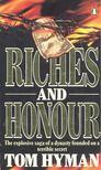 Hyman, Tom - Riches and Honour [antikvár]