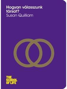 Susan Quilliam - Hogyan válasszunk társat?