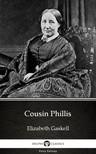 Delphi Classics Elizabeth Gaskell, - Cousin Phillis by Elizabeth Gaskell - Delphi Classics (Illustrated) [eKönyv: epub,  mobi]
