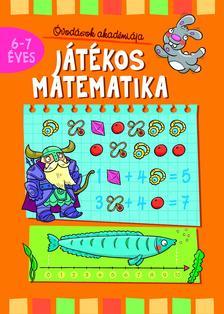 Anna Podgórska - Óvodások akadémiája. Játékos matematika 6-7 éves