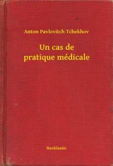 Tchekhov Anton Pavlovitch - Un cas de pratique médicale [eKönyv: epub, mobi]