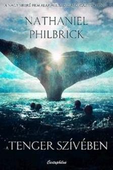 Philbrick, Nathaniel - A tenger szívében