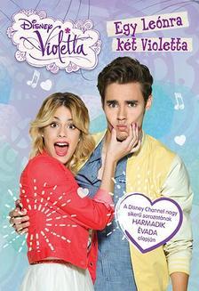 - - Violetta - Egy Leónra két Violetta