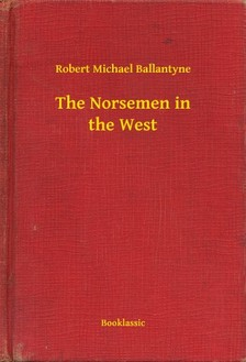 BALLANTYNE, ROBERT MICHAEL - The Norsemen in the West [eKönyv: epub, mobi]
