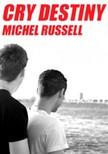 Russell Michel - Cry Destiny [eKönyv: epub, mobi]