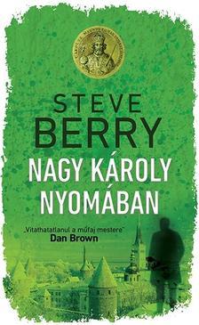 Steve Berry - Nagy Károly nyomában