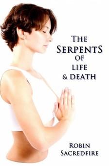 Sacredfire Robin - The Serpents of Life and Death [eKönyv: epub, mobi]