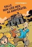 Astrid Lindgren - Kalle nem ijed meg az árnyékától