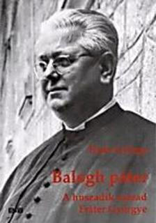 Haas György - Balogh páter - A huszadik század Fráter Györgye