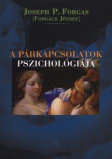 Forgács József - A párkapcsolatok pszichológiája