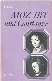 CARR, FRANCIS - Mozart und Constanze [antikvár]