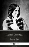 George Eliot - Daniel Deronda by George Eliot - Delphi Classics (Illustrated) [eKönyv: epub,  mobi]