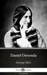Delphi Classics George Eliot, - Daniel Deronda by George Eliot - Delphi Classics (Illustrated) [eKönyv: epub, mobi]