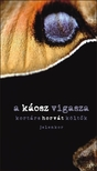 Kortárs horvát költők antológiája - A KÁOSZ VIGASZA - KORTÁRS HORVÁT KÖLTŐK