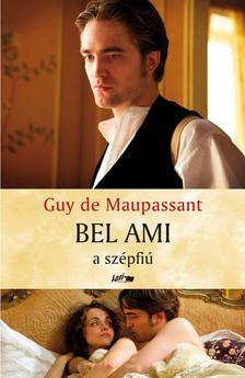 Maupassant, Guy de - Bel Ami a szépfiú