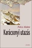 Polcz Alaine - Karácsonyi utazás [eKönyv: epub, mobi]<!--span style='font-size:10px;'>(G)</span-->