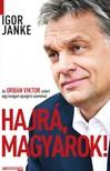 Igor Janke - Hajrá, magyarok! - Az Orbán Viktor-sztori egy lengyel újságíró szemével  [eKönyv: epub, mobi]<!--span style='font-size:10px;'>(G)</span-->