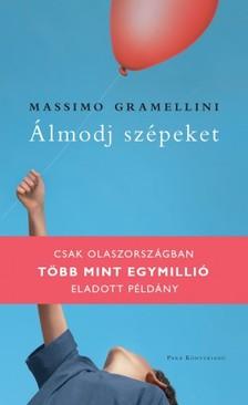 Massimo Gramellini - Álmodj szépeket! [eKönyv: epub, mobi]