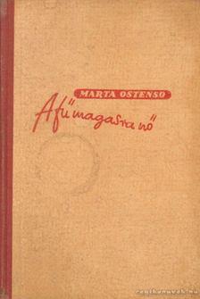 Ostenso, Marta - A fű magasra nő [antikvár]