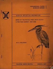 Holdway, E. - Birds of the Pictou Area, Nova Scotia A Ten-year Survey-1957-1966 (A Pictou terület, Nova Scotia madarai, 10 éves áttekintés: 1957-1966) [antikvár]