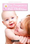 House My Ebook Publishing - The Pregnancy and the Baby [eKönyv: epub, mobi]