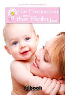House My Ebook Publishing - The Pregnancy and the Baby [eKönyv: epub, mobi]
