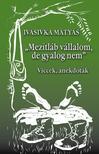"""Ivasivka Mátyás - """"Mezítláb vállalom, de gyalog nem""""<!--span style='font-size:10px;'>(G)</span-->"""