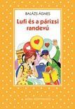 BALÁZS ÁGNES - Lufi és a párizsi randevú - 2. kiadás